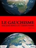 Benoît Rayski - Le gauchisme, maladie sénile du communisme.