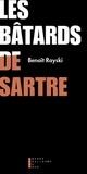 Benoît Rayski - Les bâtards de Sartre.