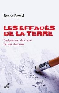Benoît Rayski - Les effacés de la Terre - Quelques jours dans la vie de Julie, chômeuse.
