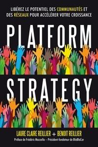 Benoît Reillier et Laure Claire Reillier - Platform Strategy - Libérez le potentiel des communautés et des réseaux pour accélérer votre croissance.