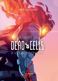 Benoît Reinier - The Heart of Dead Cells.