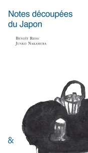Benoît Reiss et Junko Nakamura - Notes découpées du Japon.
