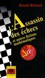 Benoît Rittaud - L'Assassin des échecs et autres fictions mathématiques.