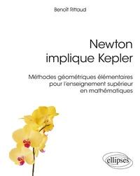 Checkpointfrance.fr Newton implique Kepler - Méthodes géométriques élémentaires pour l'enseignement supérieur en mathématiques Image