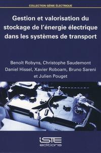 Benoît Robyns et Christophe Saudemont - Gestion et valorisation du stockage de l'énergie électrique dans les systèmes de transport.