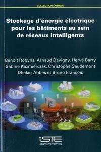 Benoît Robyns et Arnaud Davigny - Stockage d'énergie électrique pour les bâtiments au sein de réseaux intelligents.