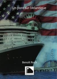 Benoît Roch - Un pont sur l'Atlantique.