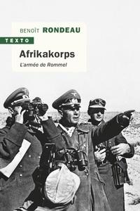 Benoît Rondeau - Afrikakorps - L'armée de Rommel.