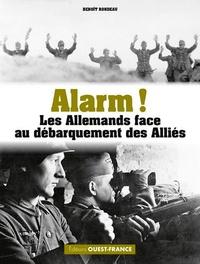 Benoît Rondeau - Alarm ! - Les Allemands  face au débarquement des Alliés.