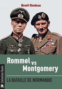 Benoît Rondeau - Rommel vs Montgomery - La bataille de Normandie.