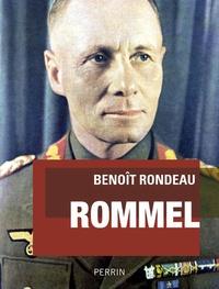 Benoît Rondeau - Rommel - Le renard du désert.