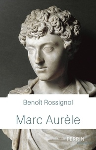 Benoît Rossignol - Marc-Aurèle.