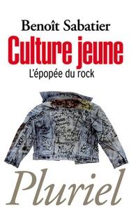 Benoît Sabatier - Culture jeune, l'épopée du rock.