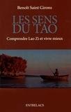 Benoît Saint Girons - Les sens du Tao - Comprendre Lao Zi et vivre mieux.