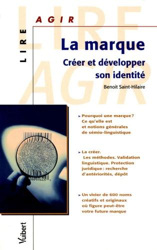 Benoit Saint-Hilaire - La marque - Créer et développer son identité.