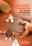 Benoît Sauvan - Guide pratique d'initiation à l'homéopathie des animaux de compagnie.