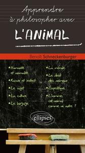 Benoît Schneckenburger - Apprendre à philosopher avec l'animal.