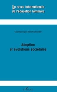 Benoît Schneider - La revue internationale de l'éducation familiale N° 25, 2009 : Adoption et évolutions sociétales.