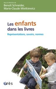 Benoît Schneider et Marie-Claude Mietkiewicz - Les enfants dans les livres - Représentations, savoirs et normes.