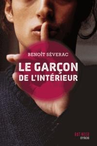 Benoît Séverac - Le garçon de l'intérieur.