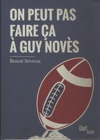 Benoît Séverac - On peut pas faire ça à Guy Novès.