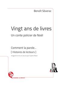 Benoît Séverac - Vingt ans de livres - Un conte policier de Noël.
