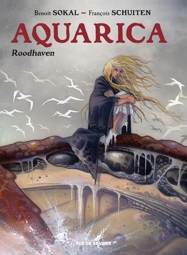Benoît Sokal et François Schuiten - Aquarica Tome 1 : Roodhaven.