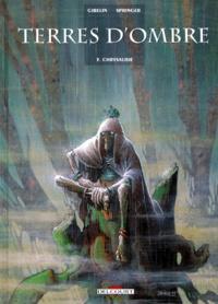Benoît Springer et Christophe Gibelin - Terres d'ombre Tome 3 : Chrysalide.