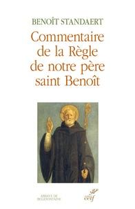 Benoît Standaert - Commentaire de la Règle de notre père saint Benoît.