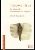 Benoît Standaert - L'espace Jésus - La foi pascale dans l'espace des religions.