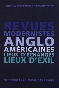 Benoît Tadié et Jean-Michel Rabaté - Revues modernistes anglo-américaines - Lieux d'échanges, lieux d'exil.