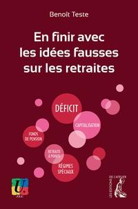 Benoît Teste - En finir avec les idées fausses sur les retraites.