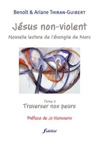 Histoiresdenlire.be Jésus non-violent - Tome 2, Traverser nos peurs Image