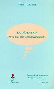 Benoît Tonglet - La déflation - Qu'en dites-vous Nikolaï Kondratieff ?.