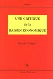 Benoît Tonglet - Une critique de la raison économique - Connaissance et épistémologie en économie.