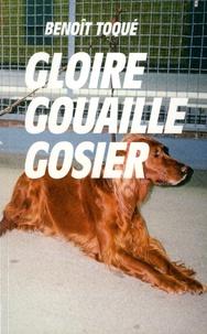 Benoît Toqué - Gloire gouaille gosier.