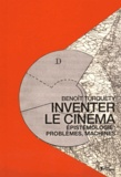 Benoît Turquety - Inventer le cinéma - Epistémologie : problèmes, machines.