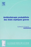 Benoît Veber - Antibiothérapie probabiliste des états septiques graves - Conférence d'experts.