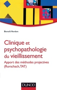 Benoît Verdon - Clinique et psychopathologie du vieillissement - Apport des méthodes projectives (Rorschach, TAT).