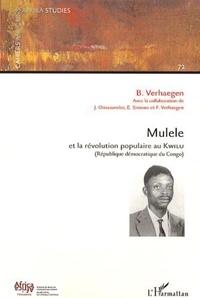 Benoît Verhaegen - Cahiers africains : Afrika Studies N° 72/2006 : Mulele et la révolution populaire au Kwilu - (République démocratique du Congo).