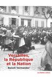 Benoît Vermander - Versailles, la République et la Nation - Une topologie politique.