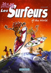 Benoît Vieillard - Les surfeurs Tome 2 : Of the world.