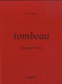 Benoit Viguier - Tombeau - Stéphane Thidet.