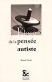 Benoît Virole - Eloge de la pensée autiste.