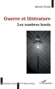 Benoît Virole - Guerre et littérature - Les sombres bords.