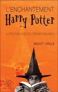 Benoît Virole - L'enchantement Harry Potter. - La psychologie de l'enfant nouveau.