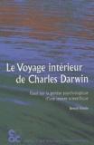 Benoît Virole - Le voyage intérieur de Charles Darwin - Essai sur la genèse psychologique d'une oeuvre scientifique.