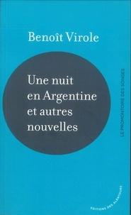 Benoît Virole - Une nuit en Argentine et autres nouvelles.