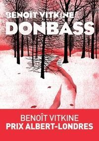 Benoît Vitkine - Donbass.