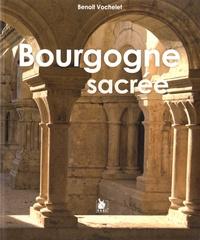Benoît Vochelet - Bourgogne sacrée.